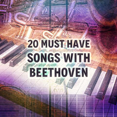 20 Must Have Songs with Beethoven – Serenity Music, Sounds Therapy Music for Relaxation, Meditation & Massage, Instrumental Background
