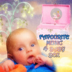 Favourite Music 4 Baby Box – Music for Kids & Children, Enjoy with Mozart, Bach, Beethoven, Favourite Classical Music for Toddlers, Smart Baby with Classics
