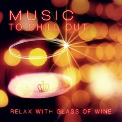 Music to Chill Out - Relax with a Glass of Wine by the Fireplace, Brace Yourself to Cheerful Music for Recreation & Relaxation, Deep Meditation for Personal Development
