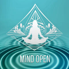 Mind Open - Spiritual Healing, Mental Detox, New Age, Soul Connection, My Interior, Yoga Spirit