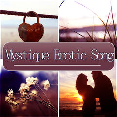 Mystique Erotic Song - Tantra Music for Meditation and Sex Relaxation, Tantric Sensual Meditation Music for Sex