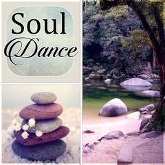 Soul Dance - Yoga Relaxing Meditation Music, Connect Your Body, Mind and Soul, Spirited Sensual Sounds for Yoga Practice and Pilates Exercises, Instrumental and Nature Sounds