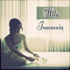 Help Insomnia - Music to Help You Sleep, Calm Nature Sounds for Insomnia, Deep Sleep, Music for Baby Sleep & Relaxation