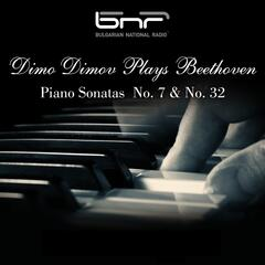 Dimo Dimov Plays Beethoven: Piano Sonatas No. 7 & No. 32