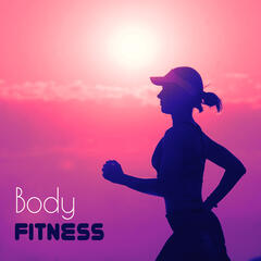Body Fitness – Body Blast, Aerobic Music, Body Workout, Motivational Music, Chillout Music, Gym Fitness, Gym Cardio