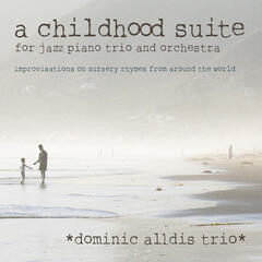 A Childhood Suite - For Jazz Piano Trio and Orchestra