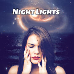 Night Lights - Soothing Background Music, Restful Sleep, Inner Peace, Yoga & Relaxation Meditation