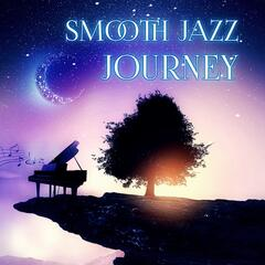 Smooth Jazz Journey - 25 Tracks to Relax, Instrumental Music, Total Relax, Homecoming, Piano Music, Wonderful Chill Out Music