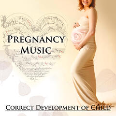 Pregnancy Music: Correct Development of Child – Soothing Music for Labor, Classical Meditation for Calm Mommy & Calm Baby, Prenatal Music with Relax, Natural Childbirth with Classics