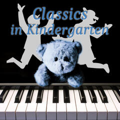 Classics in Kindergarten – Classical Music to Improve Kids Memory and Concentration, Brain Exercises and Imaginative Play with Famous Composers for Preschool