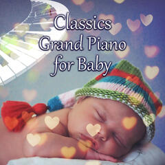 Classics Grand Piano for Baby – Piano for Good Sleep, Baby Music for Dreaming, Relaxing Piano, Playing Piano with Child