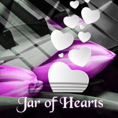 Jar of Hearts – Romantic Piano Music for Lovers, Candle Light Dinner for Anniversary, Relaxing Music for Romantic Dinner, Unconditional True Love, Wedding Music, Instrumental Piano for Wedding Reception