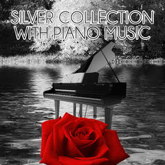 Silver Collection with Piano Music - Amazing Sounds with Piano, Relaxation Piano Music, Sad Piano music, Inspirational Music, Beautiful Nature Sounds, Total Relax