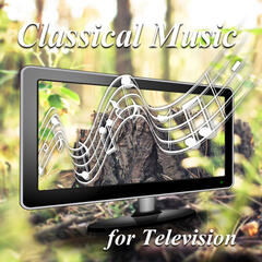 Classical Music for Television – Programs & Advertisement & Films & Cartoons & Talk Show & Quiz with Classical Music