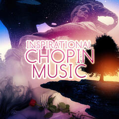 Inspirational Chopin Music – The Perfect Start to Your Collection, Beautiful Piano & Harp Music by Chopin, Great & Timeless Music with Famous Composer, Essential Pieces by Frédéric Chopin