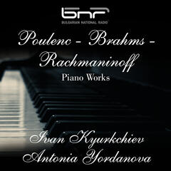 Poulenc - Brahms - Rachmaninoff: Piano Works