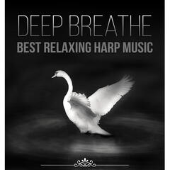Deep Breathe: Best Relaxing Harp Music to Peace of Mind