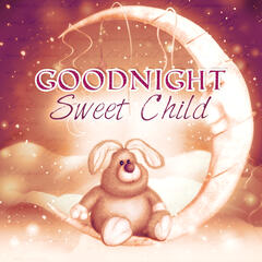 Goodnight Sweet Child - Soft and Calm Baby Music for Sleeping and Bath Time, Soothing Lullabies with Ocean Sounds