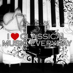 I Love Classical Music Everyday – Emotional Music for Everyone, Brilliant & Mood Music with Famous Composers, Daily Reflections, Golden Time with Classics, Greatest & Beautiful Moments