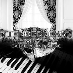Tenderness - Classical Piano, Background Music, Beautiful Sounds for Intimate Moments, Relaxing Piano Shades, Gentle Touch, Sensual Massage