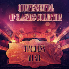 Quintessential of Classics Collection – Classic Style with Famous Classical Composers, Timeless & Chamber Music for Inner Peace, Background Instrumental Music