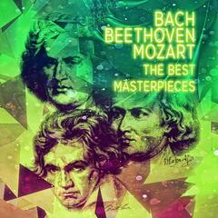 Bach, Beethoven, Mozart The Best Masterpieces - The Perfect Start to Your Collection,Famous Classical Music, Timeless Songs Masters Classics, Background Instrumental Music