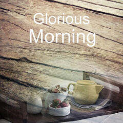 Glorious Morning - Good Day with Music, Wake Up, Piano Sounds, Coffee Break, Chill Out Music, Relaxation Music