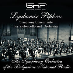 Lyubomir Pipkov: Symphony Concertante for Violoncello and Orchestra