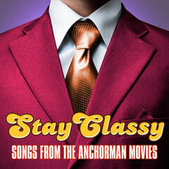 Stay Classy - Songs from the Anchorman Movies