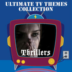 The Ultimate TV Themes Collection: Thrillers