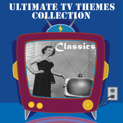 The Ultimate TV Themes Colllection: Classics
