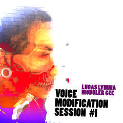 Voice Modification Session #1