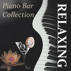 Relaxing Piano Bar Collection - Piano Bar Music for Chill Out, Smooth Jazz, Relaxing Music with Piano, Sentimental Journey with Smooth Jazz, Background Music
