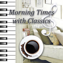 Morning Times with Classics – Wake Up Now, New Instrumental Version, Beautiful Moments with Classics, Morning Coffee
