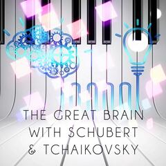 The Great Brain with Schubert & Tchaikovsky - Easy Study, Exam Study Music to Improve Memory, Study Skills, Focus on Learning, Increase Brain Power, Concentration