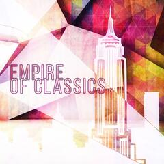 Empire of Classics – Brilliant & Emotional Music for Restful, Free Time with Famous Classical Composers, Pleasure Listening Timeless Music with Classic Style