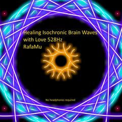 Healing Isochronic Brain Waves with Love 528Hz