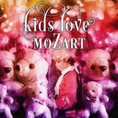 Kids Love Mozart! - Classical Melodies & Songs, Smile of the Child, Positive Melodies for Kids