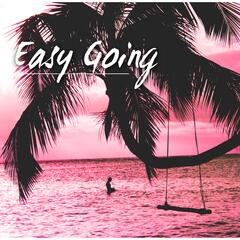 Easy Going - Emotion, Well Being, Sensual Music, Nice Mood, Stress Relief