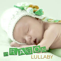 Dragon Lullaby - The Best Lullabies for Babies, Soothing Jazz Piano, Fairytale Fantasies, Baby Instrumental Music, Nursery Rhymes and Music for Children