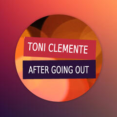 Toni Clemente - After going out