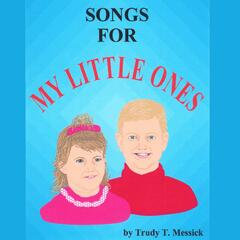 Songs for My Little Ones