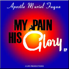 My Pain His Glory - EP