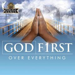 God First Over Everything (feat. Percell Veney) - Single