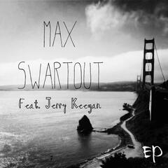 Max Swartout (feat. Jerry Keegan) - EP