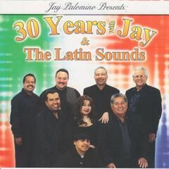 30 Years with Jay and the Latin Sounds