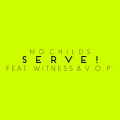 Serve! (feat. Witness & V.O.P.) - Single