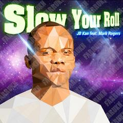 Slow Your Roll (feat. Guttaceo) - Single