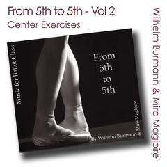 From 5th to 5th, Vol. 2 (Ballet Class Music) [Center Exercises]