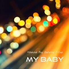 My Baby (feat. T-Dub) - Single